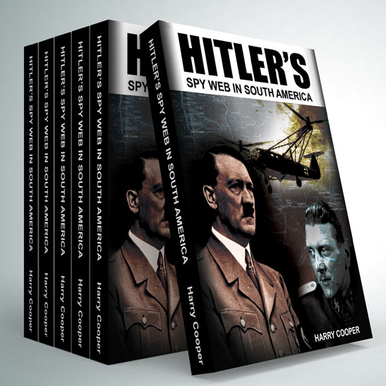 Hitler's Spy Web in South America